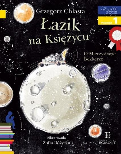 Czytam sobie Łazik na księżycu poziom 1 - Grzegorz Chlasta | okładka
