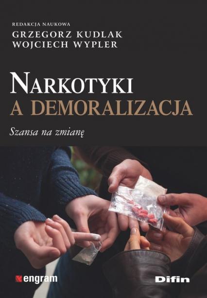 Narkotyki a demoralizacja Szansa na zmianę -  | okładka