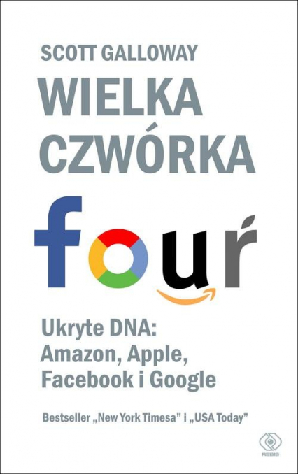 Wielka czwórka. Ukryte DNA: Amazon, Apple, Facebook i Google - Scott Galloway | okładka