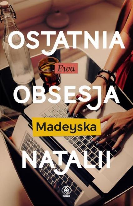 Ostatnia obsesja Natalii - Ewa Madeyska | okładka