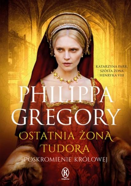 Ostatnia żona Tudora - Philippa Gregory | okładka