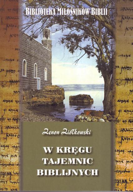 W kręgu tajemnic biblijnych - Zenon Ziółkowski | okładka