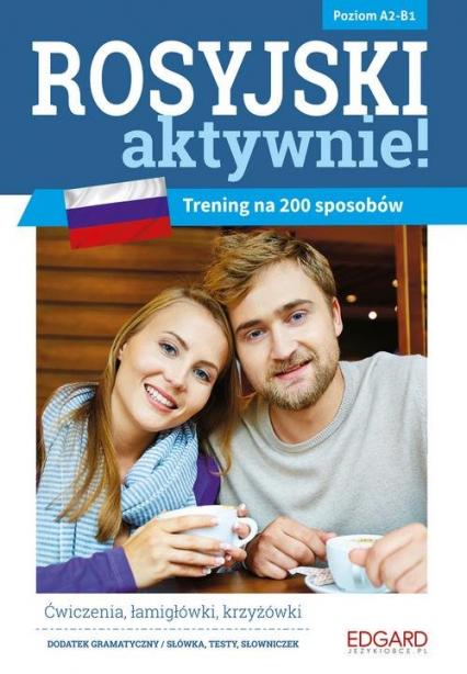 Rosyjski aktywnie! Trening na 200 sposobów - Szyke Joanna, Kamont Anna | okładka