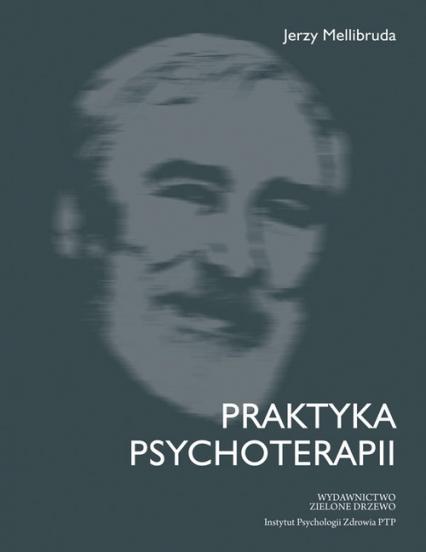 Praktyka psychoterapii - Jerzy Mellibruda | okładka
