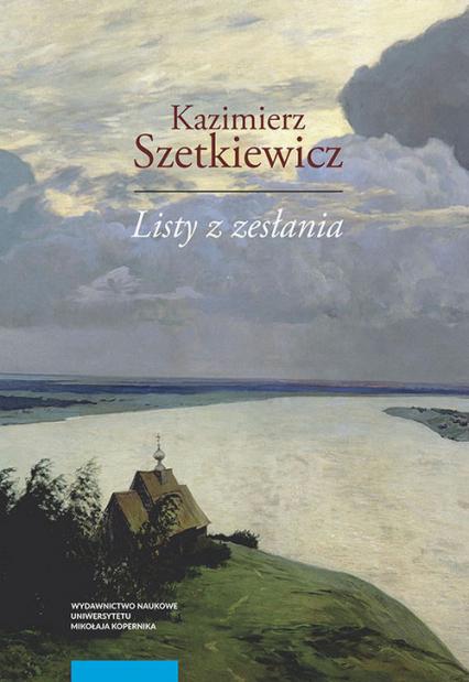 Listy z zesłania - Kazimierz Szetkiewicz | okładka