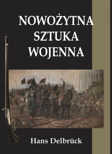 Nowożytna sztuka wojenna - Hans Delbrück | okładka