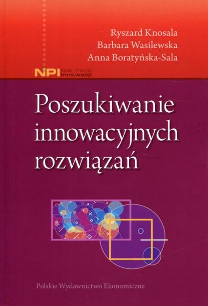 Poszukiwanie innowacyjnych rozwiązań - Knosala Ryszard, Wasilewska Barbara, Boratyńs | okładka