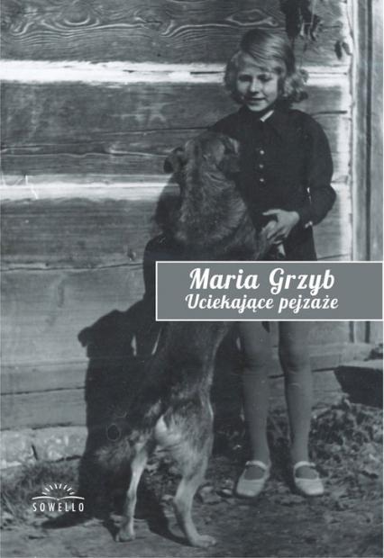 Uciekające pejzaże - Maria Grzyb | okładka