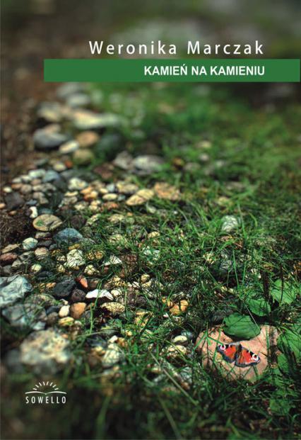 Kamień na kamieniu - Weronika Marczak | okładka