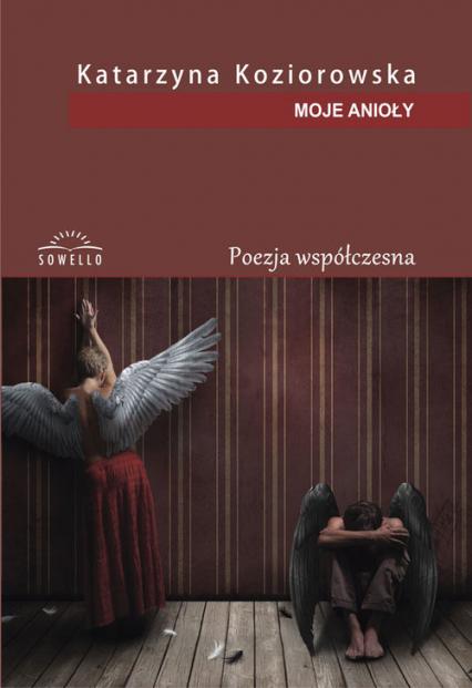Moje Anioły - Katarzyna Koziorowska | okładka