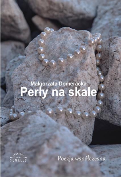 Perły na skale - Małgorzata Domeracka | okładka