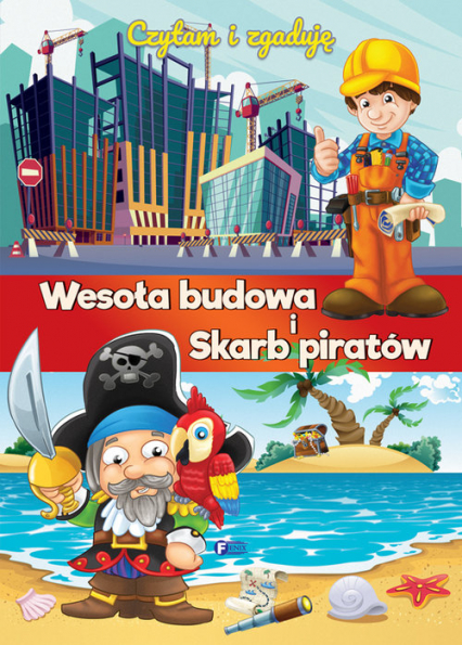 Czytam i zgaduję Wesoła budowa i Skarb piratów - zbiorowe Opracowanie | okładka