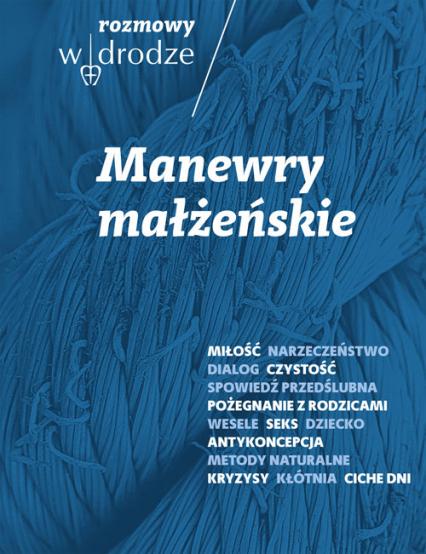 Rozmowy W drodze Manewry małżeńskie - Kolska Katarzyna, Bielecki Roman | okładka