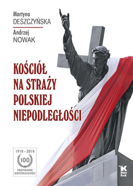 Kościół na straży polskiej niepodległości - Deszczyńska Martyna, Nowak Andrzej | okładka