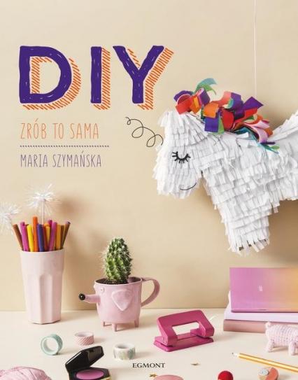 DIY Zrób to sama - Maria Szymańska | okładka