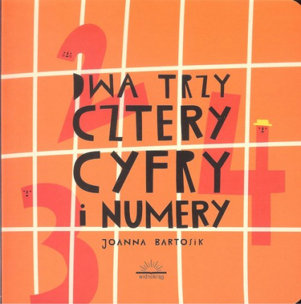 Dwa Trzy Cztery Cyfry i Numery - Joanna Bartosik | okładka