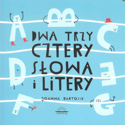 Dwa Trzy Cztery Słowa i Litery - Joanna Bartosik | okładka