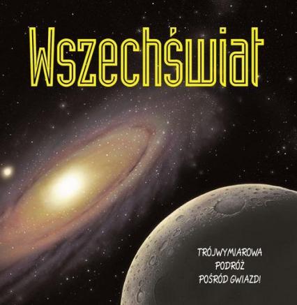 Wszechświat Trójwymiarowa podróż pośród gwiazd - Peter Bond | okładka