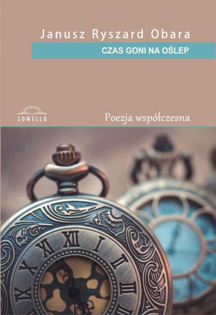 Czas goni na oślep - Obara Janusz Ryszard | okładka