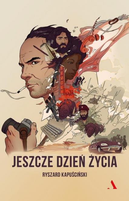 Jeszcze dzień życia - Ryszard Kapuściński | okładka