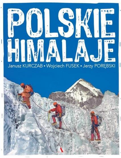 Polskie Himalaje - Kurczab Janusz, Fusek Wojciech, Porębski Jerz | okładka