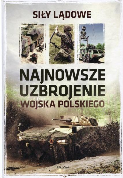Najnowsze uzbrojenie Wojska Polskiego Siły lądowe -  | okładka
