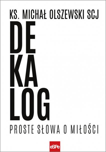 Dekalog Proste słowa o miłości - Michał Olszewski | okładka