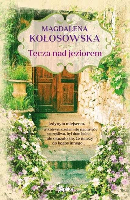 Tęcza nad jeziorem - Magdalena Kołosowska | okładka