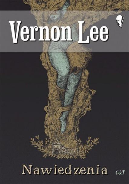 Nawiedzenia - Vernon Lee | okładka