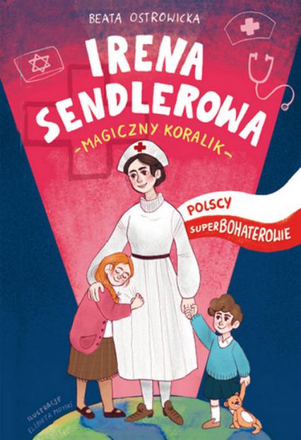 Irena Sendlerowa Polscy superbohaterowie - Beata Ostrowicka | okładka
