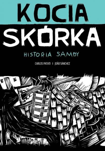 Kocia skórka Historia samby - Patati Carlos, Sanchez Joao | okładka