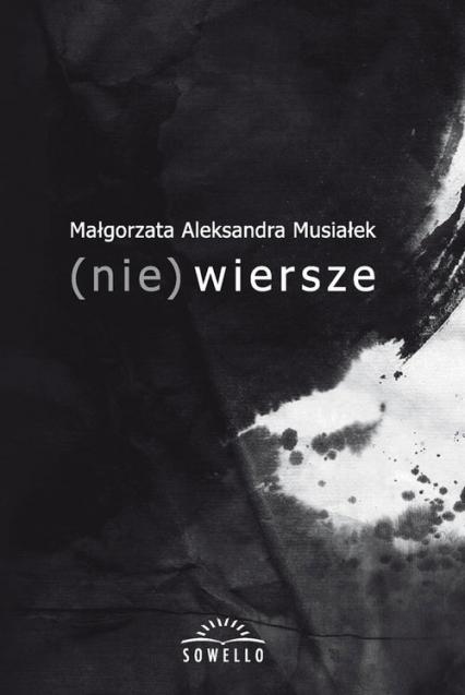 (nie) wiersze - Musiałek Małgorzata Aleksandra | okładka