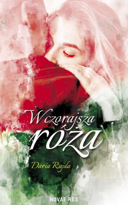 Wczorajsza róża - Daria Rajda   okładka