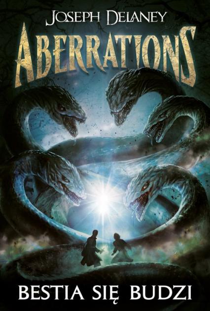 Aberrations Tom 1 Bestia się budzi - Joseph Delaney | okładka