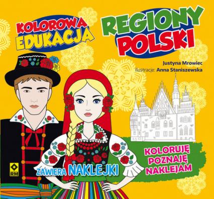 Kolorowa edukacja Regiony Polski - Justyna Mrowiec | okładka