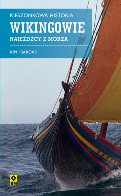 Kieszonkowa historia Wikingowie Najeźdźcy z morza - Kim Hjardar | okładka
