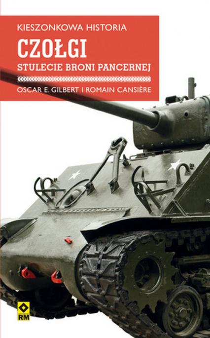Kieszonkowa historia Czołgi Stulecie broni pancernej - Gilbert Oscar, Cansiere Romain | okładka