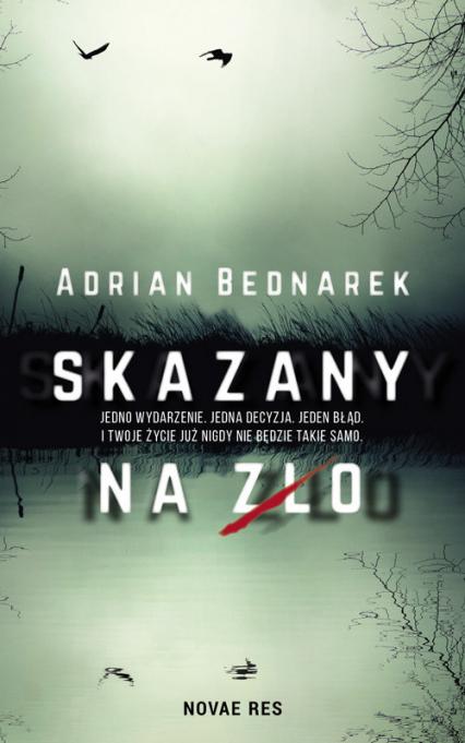Skazany na zło - Adrian Bednarek | okładka
