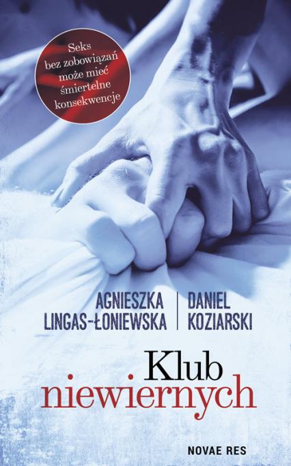 Klub niewiernych - Lingas-Łoniewska Agnieszka , Koziarski Daniel | okładka