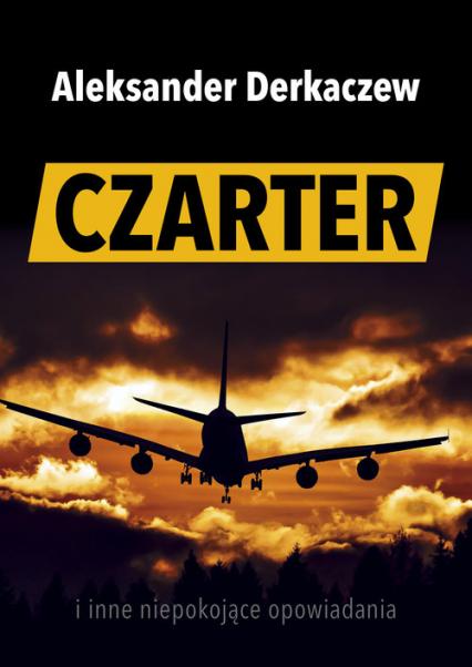 Czarter - Aleksander Derkaczew | okładka