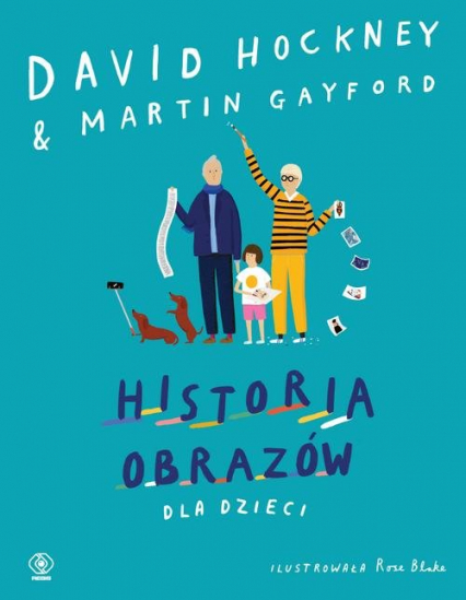 Historia obrazów dla dzieci - Hockney David, Gayford Martin | okładka