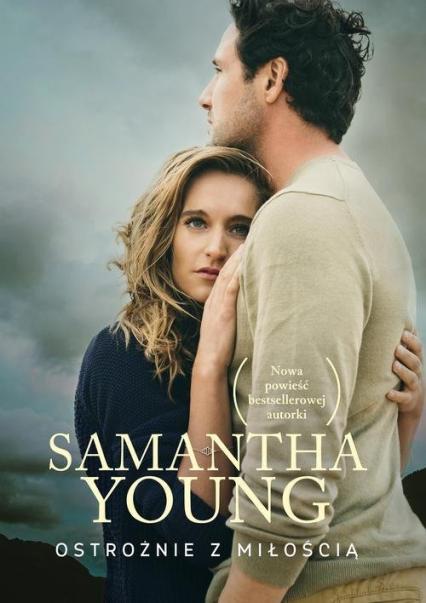 Ostrożnie z miłością - Samantha Young | okładka