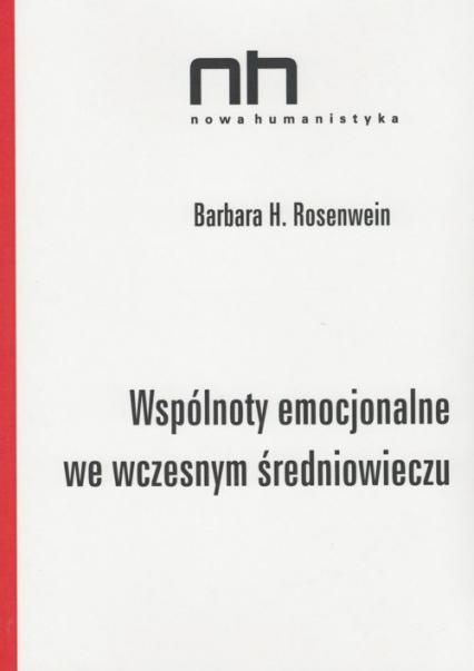 Wspólnoty emocjonalne we wczesnym średniowieczu - Rosenwein Barbara H. | okładka