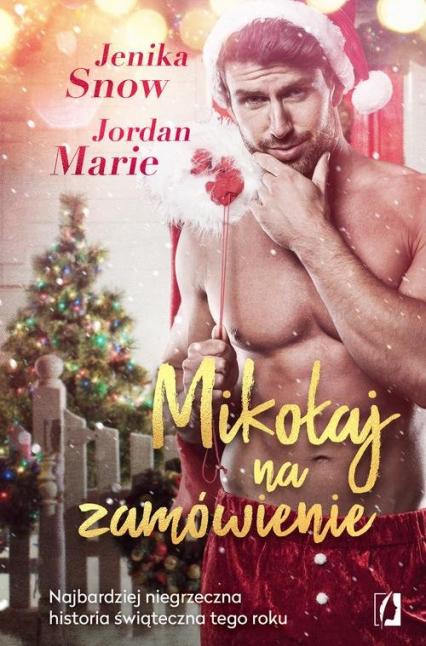 Mikołaj na zamówienie - Jordan Marie,Snow Jenika | okładka