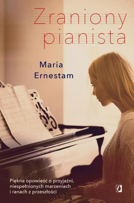 Zraniony pianista - Maria Ernestam | okładka