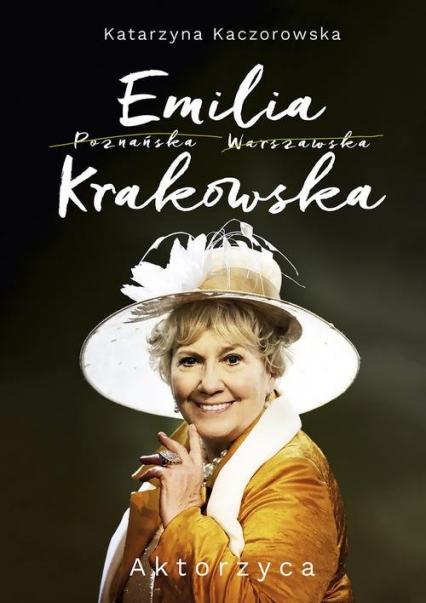 Emilia Krakowska Aktorzyca - Katarzyna Kaczorowska | okładka