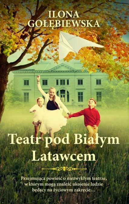 Teatr pod Białym Latawcem - Ilona Gołębiewska | okładka