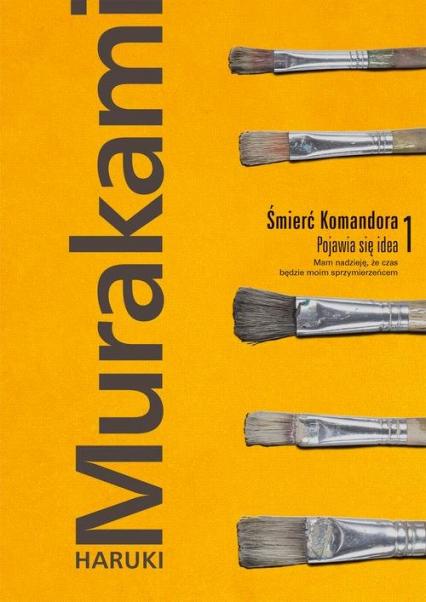 Śmierć Komandora Tom 1 Pojawia się idea - Haruki Murakami | okładka