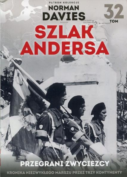 Szlak Andersa 32 Przegrani zwycięzcy Los Polski i Polaków po zakończeniu wojny -  | okładka