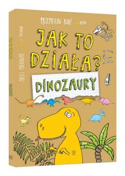 Jak to działa? Dinozaury - Przemysław Rudź | okładka